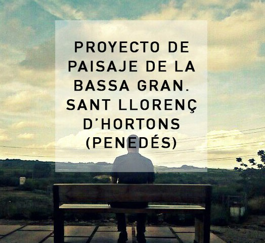 La Bassa Gran_El Penedes 2015
