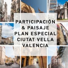 Plan Especial de Ciutat Vella_Medioambiente, Participación y Paisaje_2016_2020
