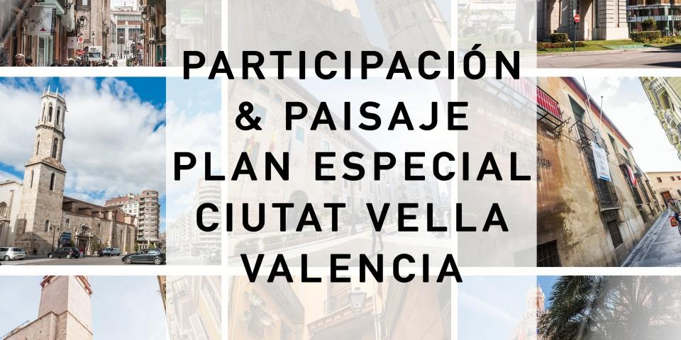 Plan Especial de Ciutat Vella_Participación y paisaje_2016_2018