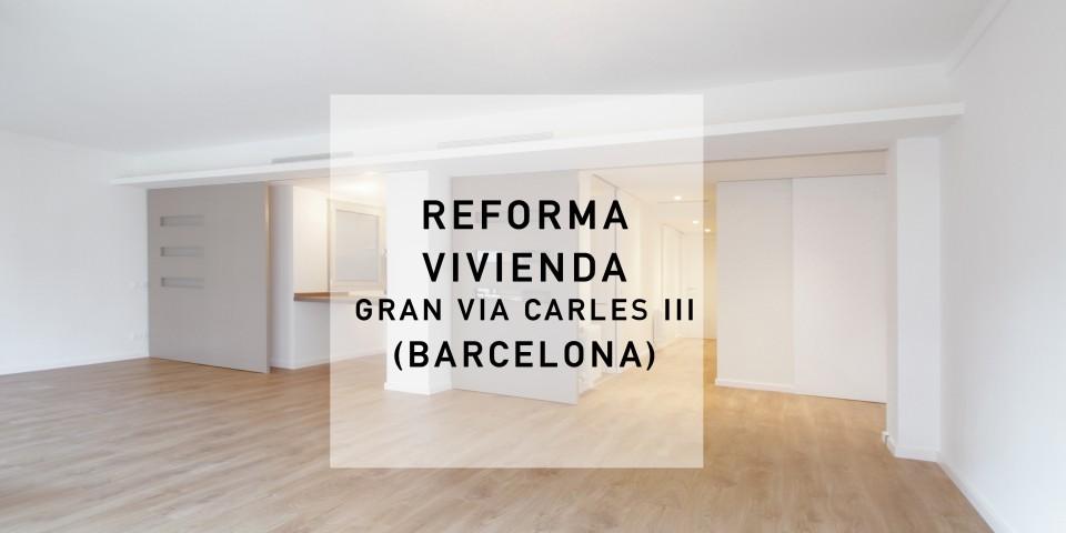 Reforma vivienda GRAN VIA CARLES III Barcelona 2016