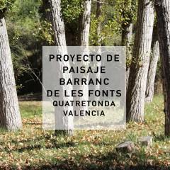 Proyecto de paisaje Barranc de les Fontetes_Quatretonda 2017_2020