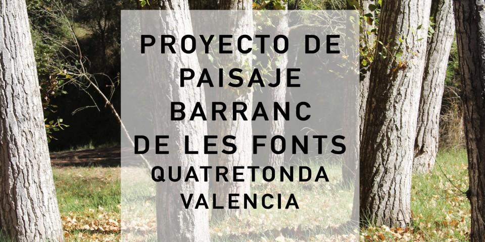 Proyecto de paisaje Barranc de les Fonts_Quatretonda 2017_2018