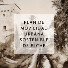 Plan de movilidad urbana sostenible Elche-ELX 2019_2021