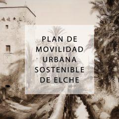 Plan de movilidad urbana sostenible Elche-ELX
