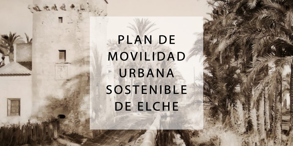 Plan de movilidad urbana sostenible Elche-ELX