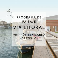 Programa de Paisaje: Vía litoral Vinaròs-Benicarló