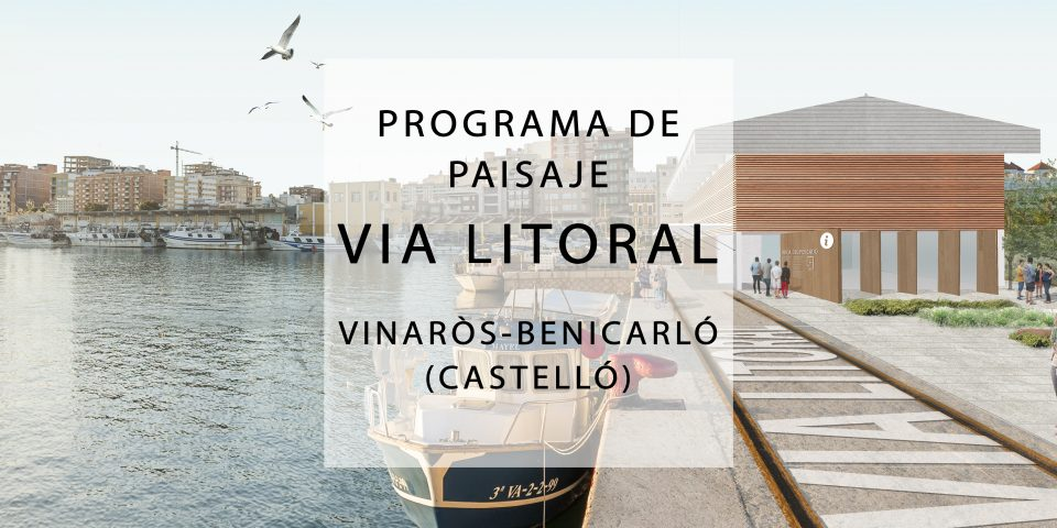 Programa de Paisaje: Vía litoral Vinaròs-Benicarló 2017_2020