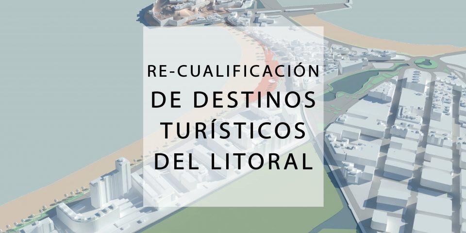 Re-cualificación Destinos Turísticos del Litoral CV