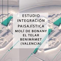 Estudio de Integración Paisajística del Proyecto de dinamización del Molí de Bonany EL TELAR, Benimàmet (València) 2020