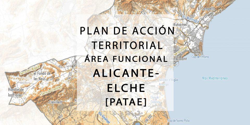 Plan de Acción Territorial del Área Funcional Alicante-Elche (PATAE) 2018_2021