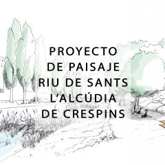 Proyecto de adecuación paisajística y medioambiental del RIU DE SANTS en L'ALCÚDIA DE CRESPINS (La Costera). 2019-2021.