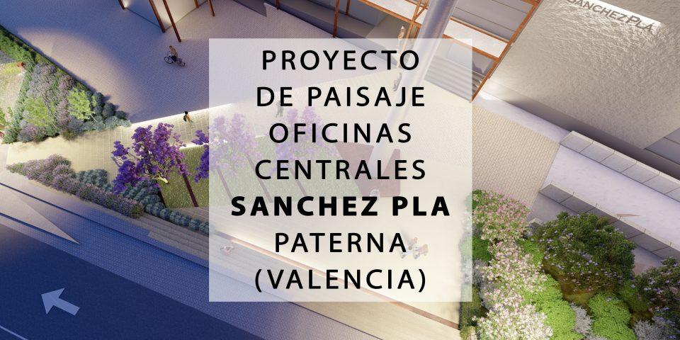 Proyecto de paisaje Oficinas Centrales SÁNCHEZ PLÁ Paterna (Valencia)